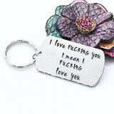I Love Fucking You - Funny Husband or Boyfriend Hand Stamped Keychain Gift-Valentine's Day Gift for Husband - Lasting Impressions CT