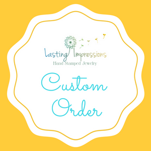 Custom order for Erica Murphy - Lasting Impressions CT
