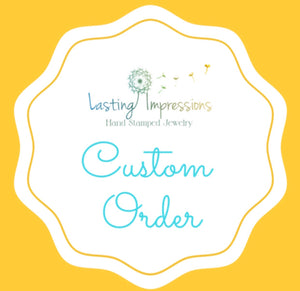 Custom order for Sindy - Lasting Impressions CT