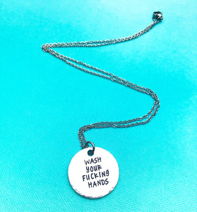 Wash Your Fucking Hands - Corona Virus Covid 19 Necklace - Lasting Impressions CT