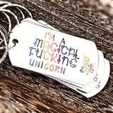 I'm A Magical Fucking Unicorn Hand Stamped Rainbow Keychain