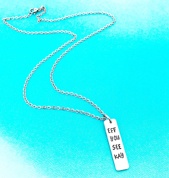 EFF YOU SEE KAY - FUCK Necklace - Lasting Impressions CT