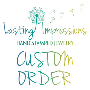 Custom order for Alison - Lasting Impressions CT