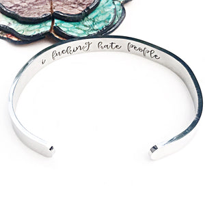 STAINLESS STEEL:  I Fucking Hate People Bracelet - Silver, Gold, Rose Gold, Rainbow Cuff Bracelet - Lasting Impressions CT