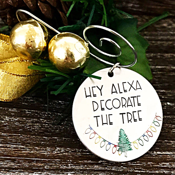 Hey Alexa Decorate the Tree Christmas Ornament - Lasting Impressions CT