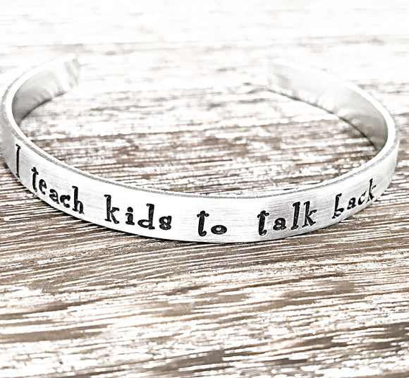 I Teach Kids To Talk Back Speech Therapist Cuff Bracelet - Lasting Impressions CT