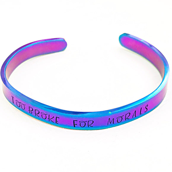 Too Broke For Morals Rainbow Hand Stamped Cuff Bracelet - Lasting Impressions CT