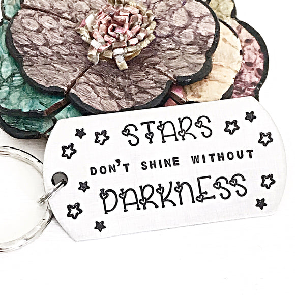 Stars don't shine without Darkness Hand Stamped Custom Keychain