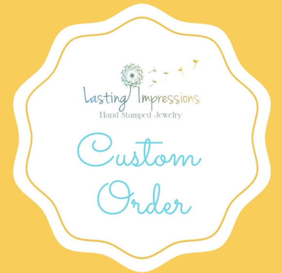 Custom order for savannah - Lasting Impressions CT