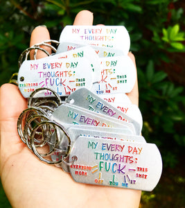 Every Day Thoughts Keychain - Fuck it all - Fuck Keychain - Everyday Thoughts Fuck Everyone