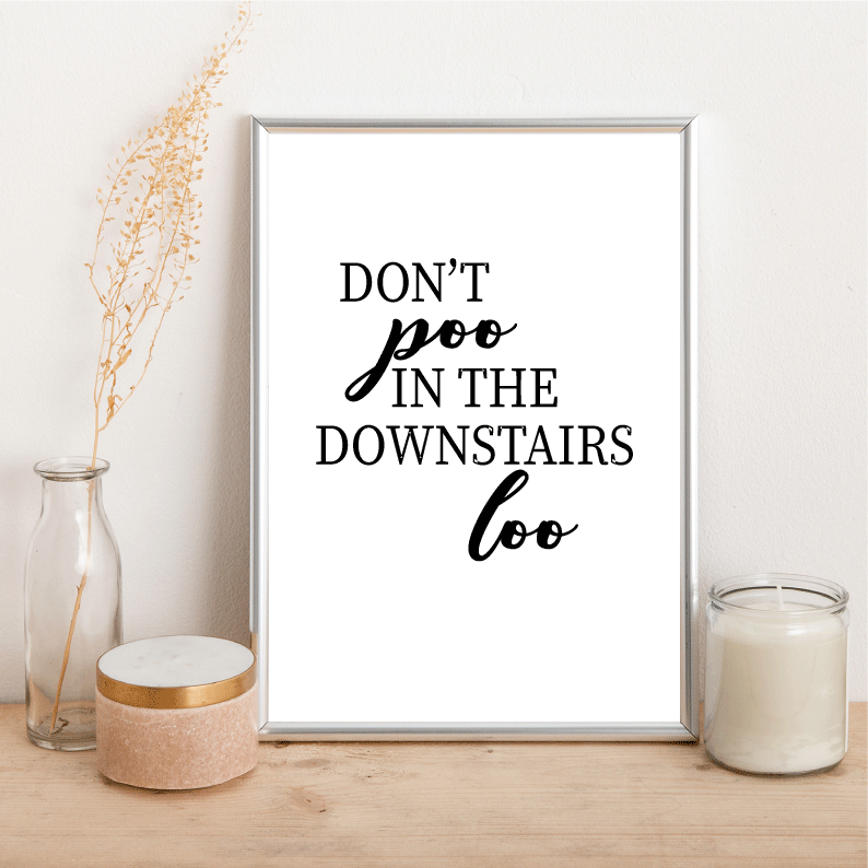 Don't poo in the downstairs loo - Alotta Style - Interior Prints and Posters