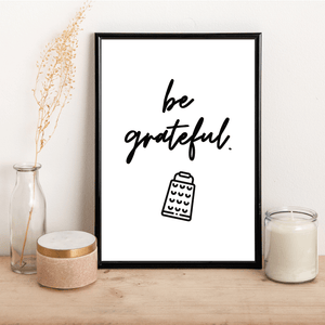 Be greateful - Alotta Style - Interior Prints and Posters
