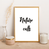 Nature Calls - Alotta Style - Interior Prints and Posters