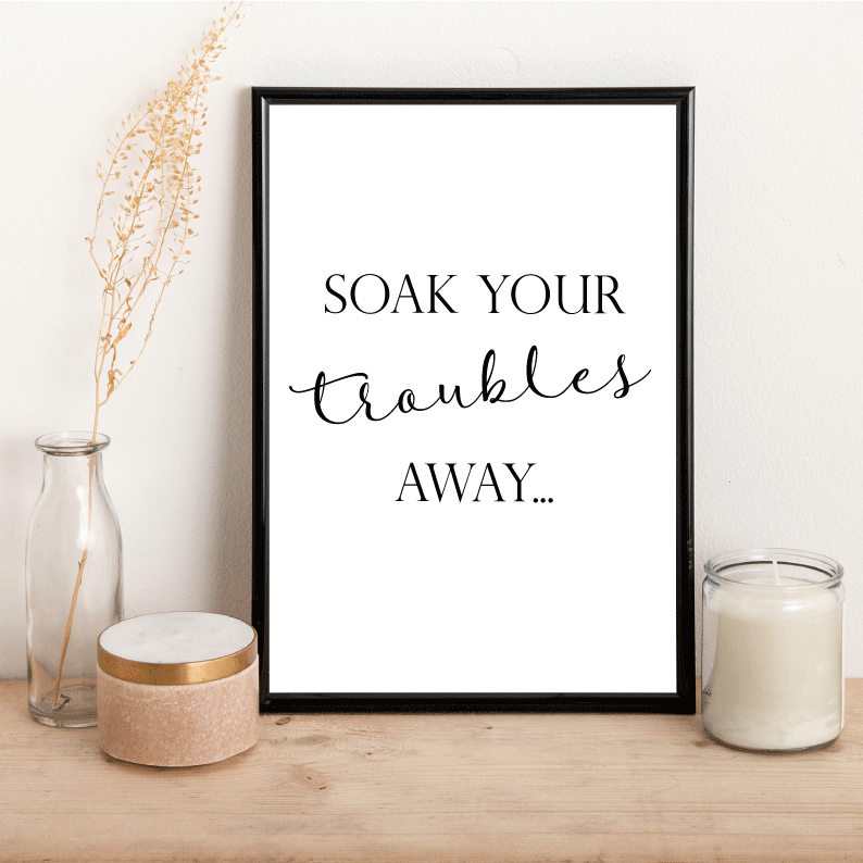 Soak your troubles away - Alotta Style - Interior Prints and Posters
