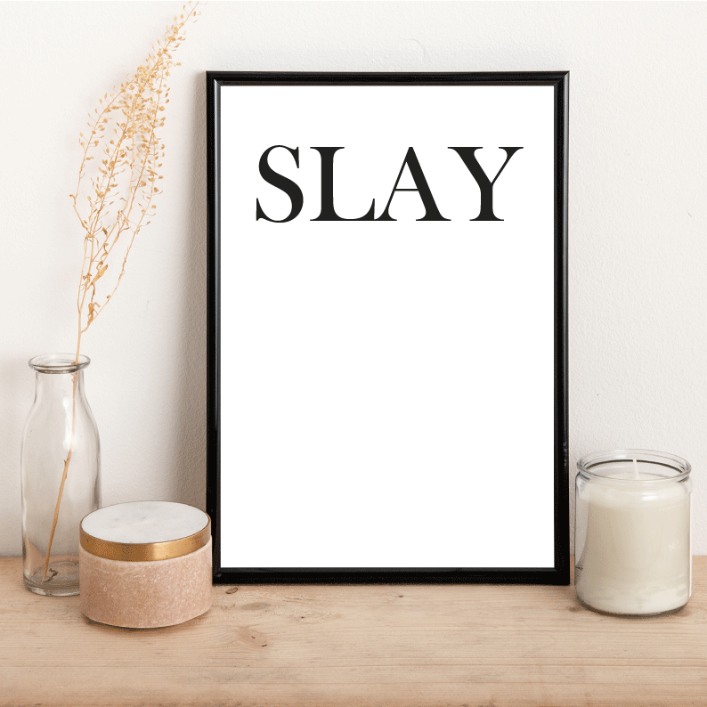 SLAY - Alotta Style - Interior Prints and Posters