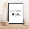 Save water shower together - Alotta Style - Interior Prints and Posters