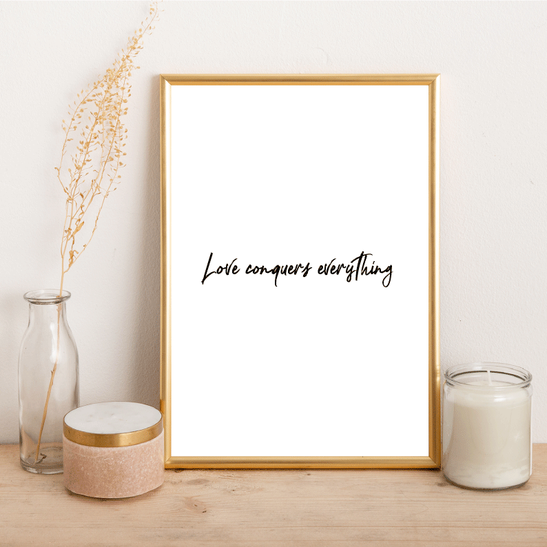 Love conquers everything - Alotta Style - Interior Prints and Posters