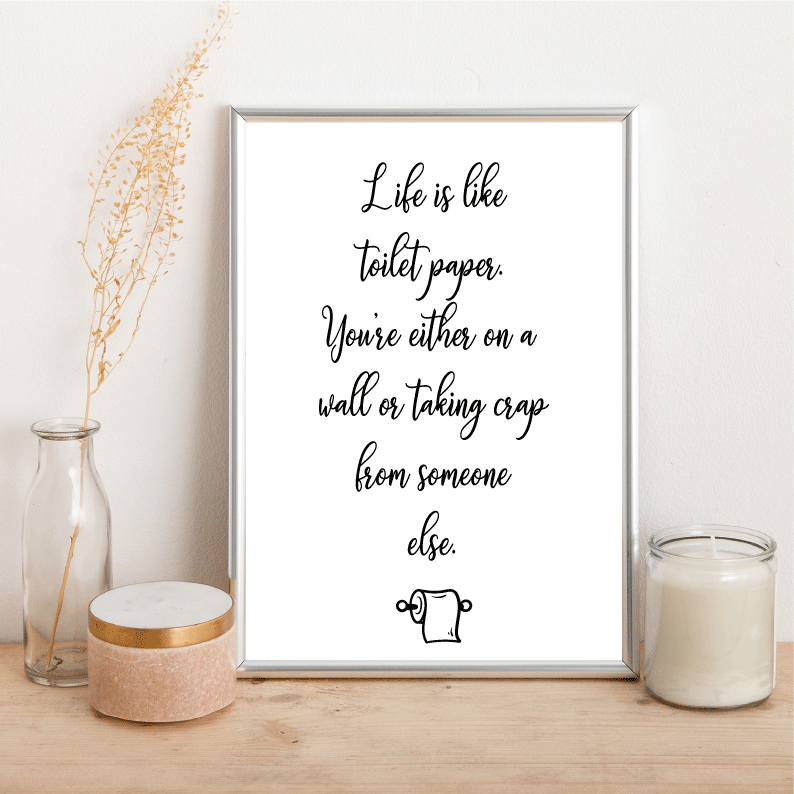 Life is like toilet paper - Alotta Style - Interior Prints and Posters