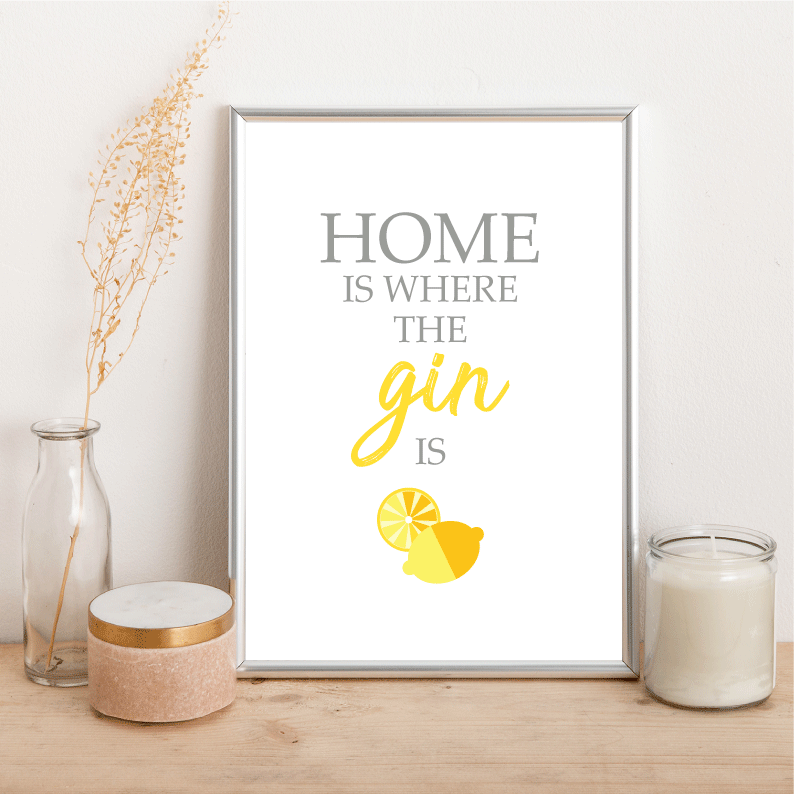 Home is where the gin is - Alotta Style - Interior Prints and Posters