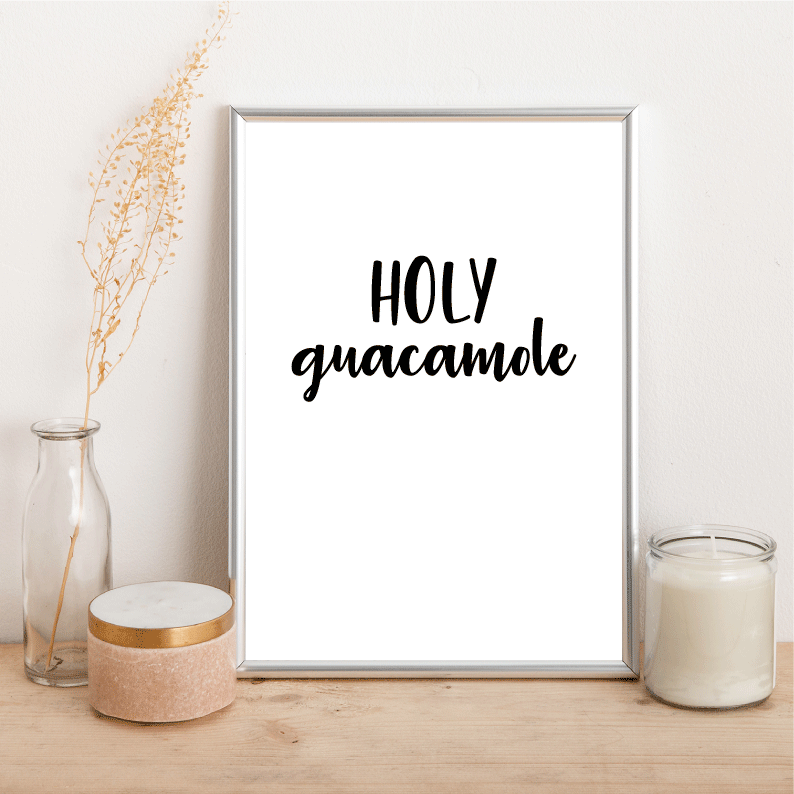 Holy guacamole - Alotta Style - Interior Prints and Posters