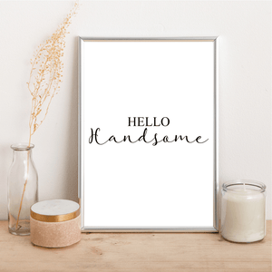 Hello Handsome - Alotta Style - Interior Prints and Posters