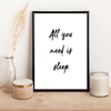 All you need is sleep - Alotta Style - Interior Prints and Posters