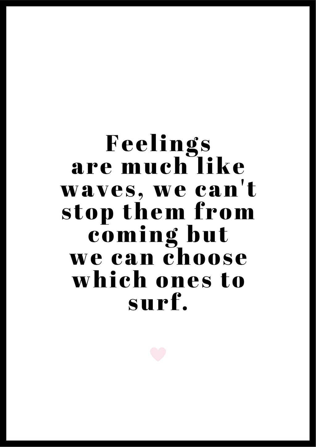 Feelings are like waves