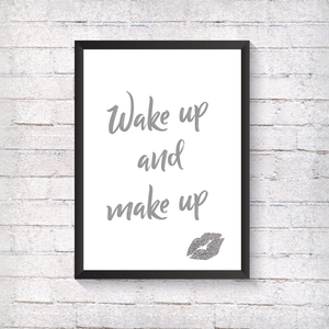 WAKE UP AND MAKE UP - Alotta Style - Interior Prints and Posters