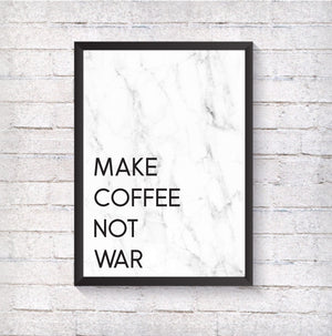 Make coffee not war - Alotta Style - Interior Prints and Posters