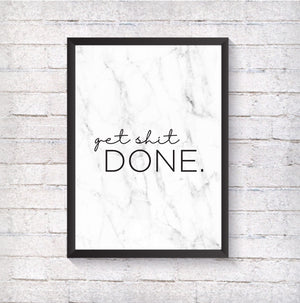 Get shit done - Alotta Style - Interior Prints and Posters