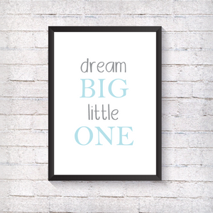 Dream Big Little One - Blue - Alotta Style - Interior Prints and Posters