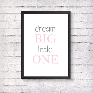 Dream Big Little One - Pink - Alotta Style - Interior Prints and Posters