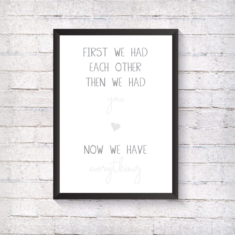 First we had each other... - Grey - Alotta Style - Interior Prints and Posters