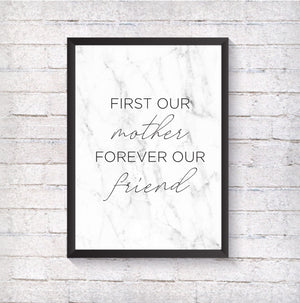 First my Mother, forever my friend - Alotta Style - Interior Prints and Posters