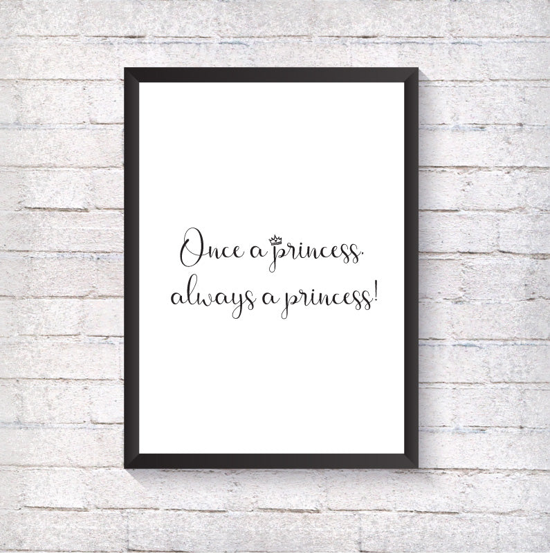 Once a princess, always a princess - Alotta Style - Interior Prints and Posters