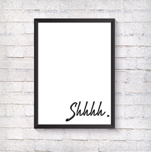 Shhhh - Alotta Style - Interior Prints and Posters