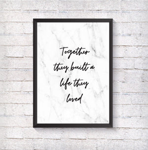 Together they built a life they loved - Alotta Style - Interior Prints and Posters