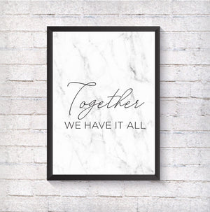 Together we have it all - Alotta Style - Interior Prints and Posters