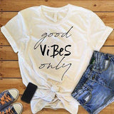 Good Vibes Only Most Popular T-Shirt - Realforlesscorp