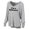 I'm A Believer Ladies Sweatshirt