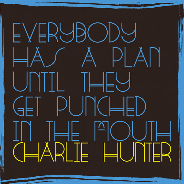 New Album Everybody Has a Plan Until They Get Punched in the Mouth Available Now!