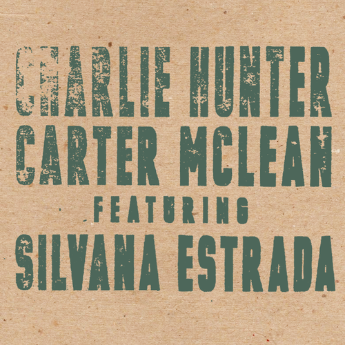 Charlie Hunter/Carter McLean FEATURING Silvana Estrada [CD]