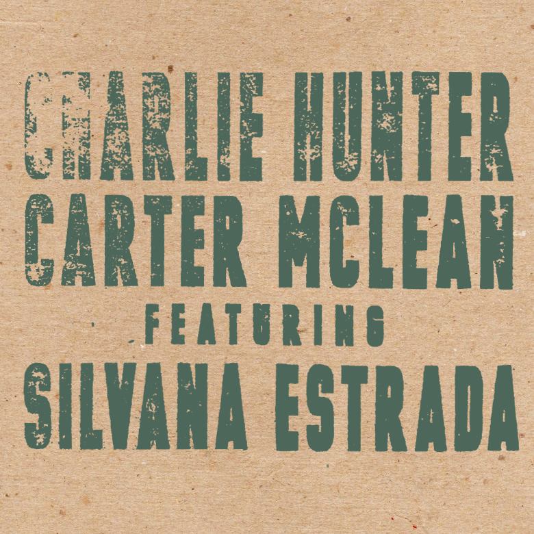 Charlie Hunter/Carter McLean FEATURING Silvana Estrada