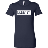 Killin' It - Ladies Tee