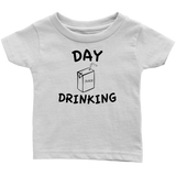 Day Drinking - Infant Tees