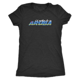 I'd Rather Be In Aruba - Ladies Tri-blend Tee