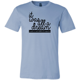 It Was All A Dream - Unisex Tee (Dark Text)