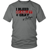 I Bleed Scarlet and Gray - Unisex Tee
