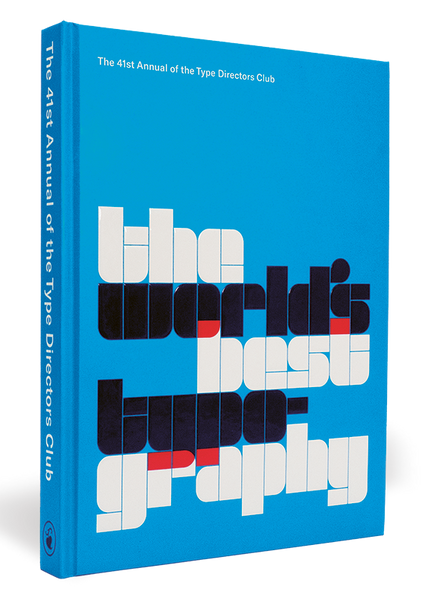 The World's Best Type and Typography: The Annual of the Type Directors Club (Typography 41)