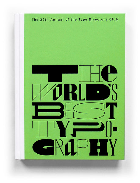 The World's Best Typography: The 39th Annual of the Type Directors Club
